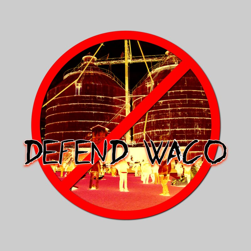 Defend Waco Texas! by OniiChan's Artist Shop