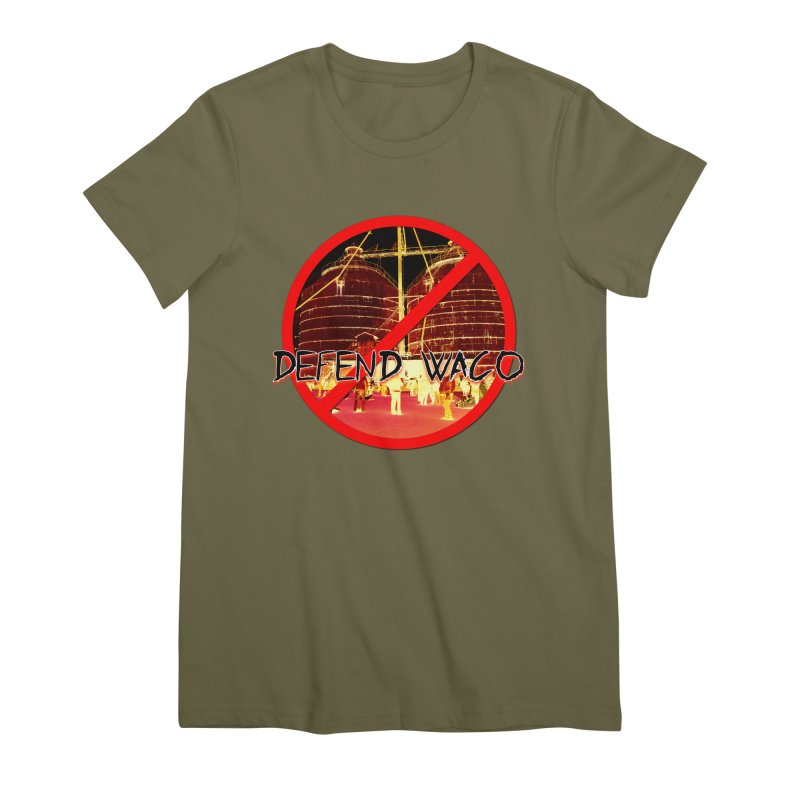 Defend Waco Texas! Women's Premium T-Shirt by OniiChan's Artist Shop