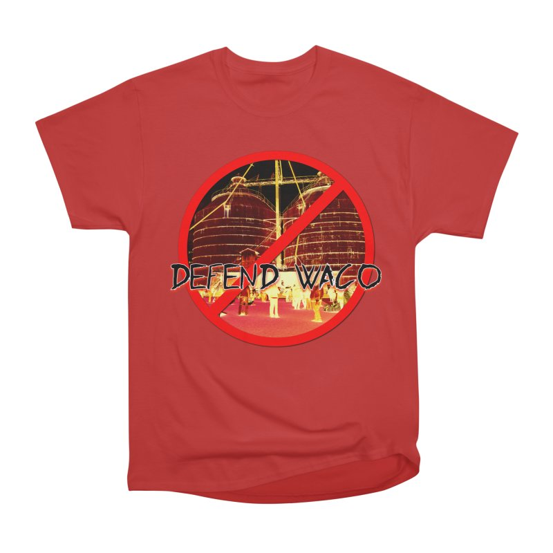 Defend Waco Texas! Men's Heavyweight T-Shirt by OniiChan's Artist Shop