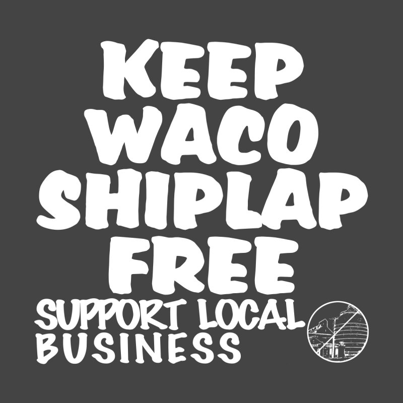 KEEP WACO SHIPLAP FREE (WHITE TEXT) Men's T-Shirt by OniiChan's Artist Shop