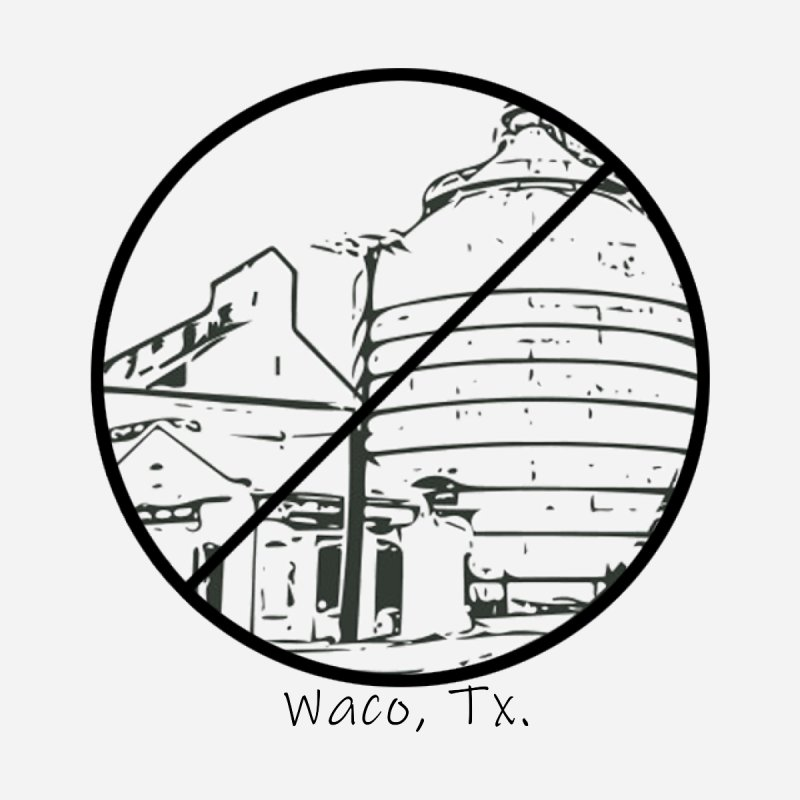 No Silos Waco Texas (Black Graphic) by OniiChan's Artist Shop
