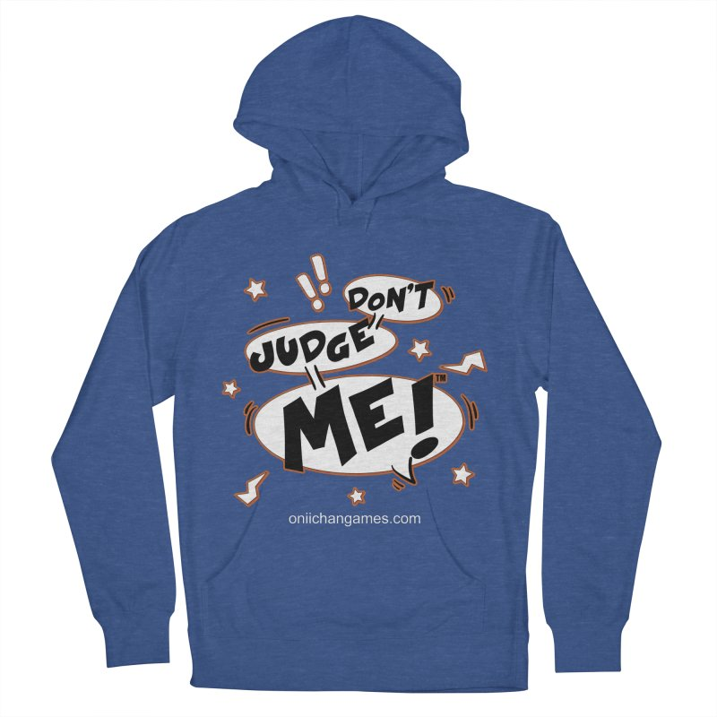 Don't Judge Me! Card Game Men's French Terry Pullover Hoody by OniiChan's Artist Shop
