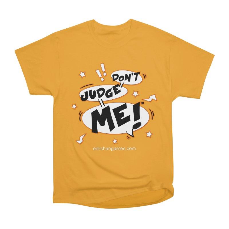 Don't Judge Me! Card Game Women's Classic Unisex T-Shirt by OniiChan's Artist Shop