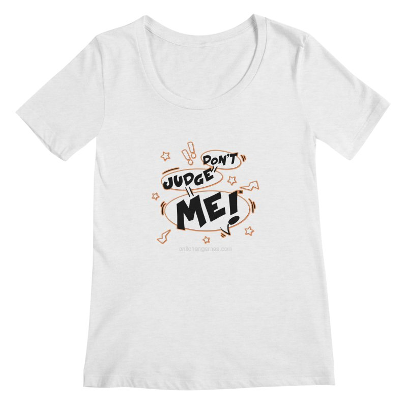 Don't Judge Me! Card Game Women's Regular Scoop Neck by OniiChan's Artist Shop