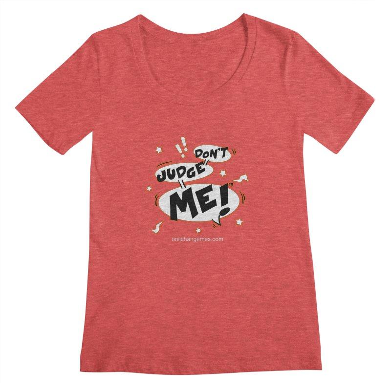 Don't Judge Me! Card Game Women's Regular Scoop Neck by OniiChan's Artist Shop