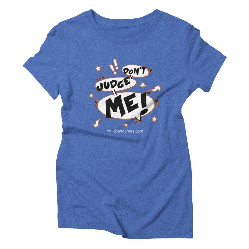 Don't Judge Me! Card Game Women's Triblend T-Shirt by OniiChan's Artist Shop