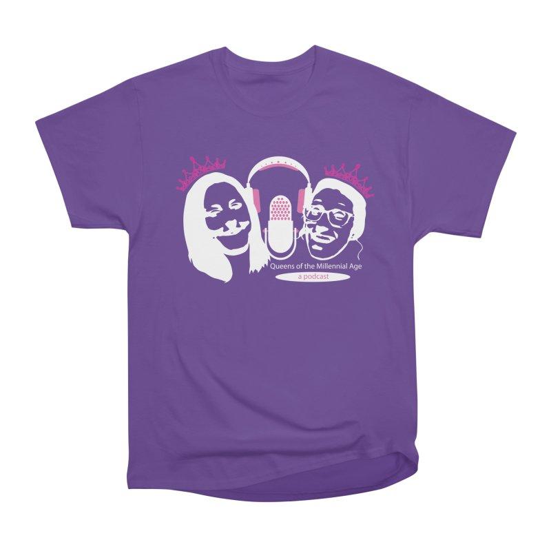 Queens of the Millennial Age Podcast Women's Heavyweight Unisex T-Shirt by OniiChan's Artist Shop