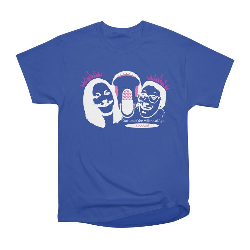 Queens of the Millennial Age Podcast Men's Heavyweight T-Shirt by OniiChan's Artist Shop