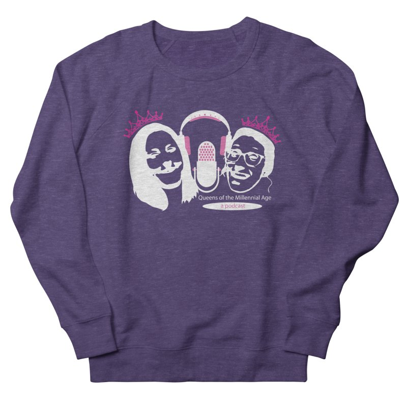 Queens of the Millennial Age Podcast Women's French Terry Sweatshirt by OniiChan's Artist Shop