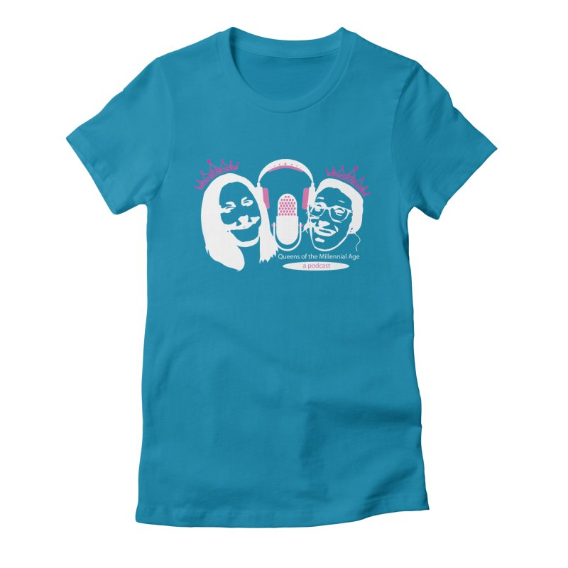 Queens of the Millennial Age Podcast Women's Fitted T-Shirt by OniiChan's Artist Shop