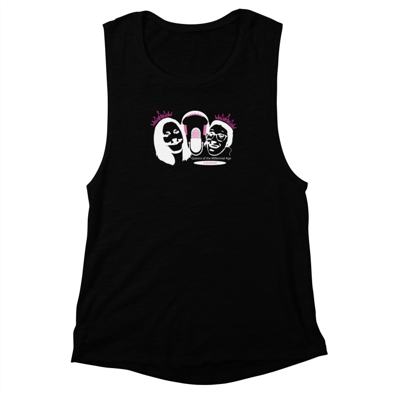 Queens of the Millennial Age Podcast Women's Muscle Tank by OniiChan's Artist Shop
