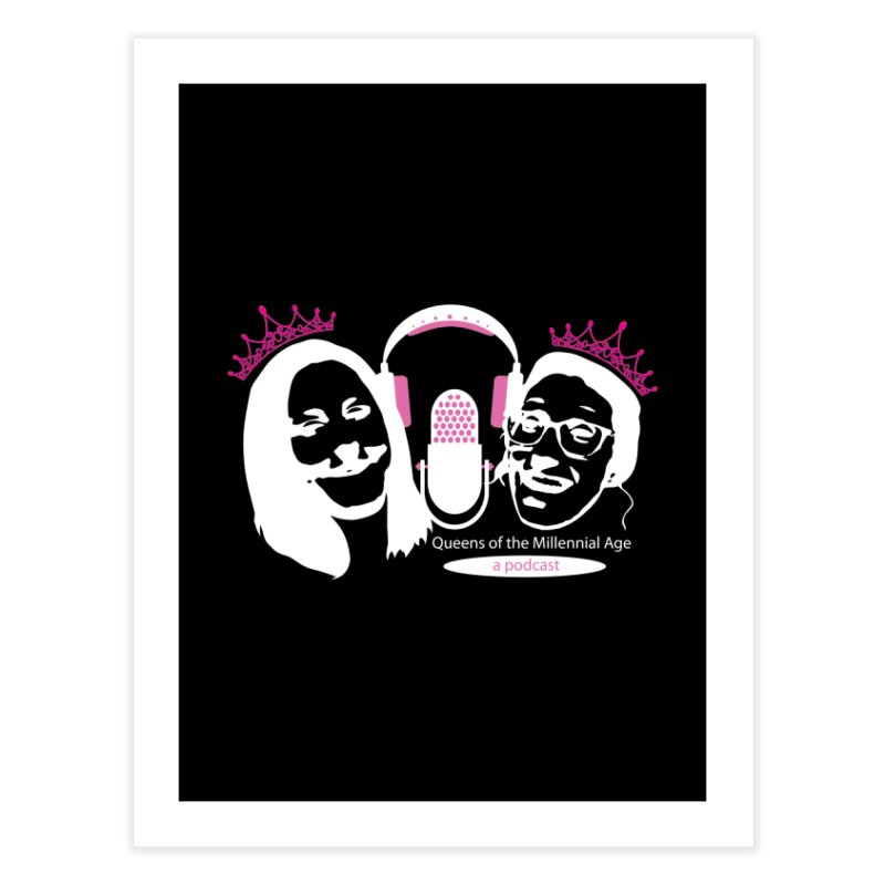 Queens of the Millennial Age Podcast Home Fine Art Print by OniiChan's Artist Shop