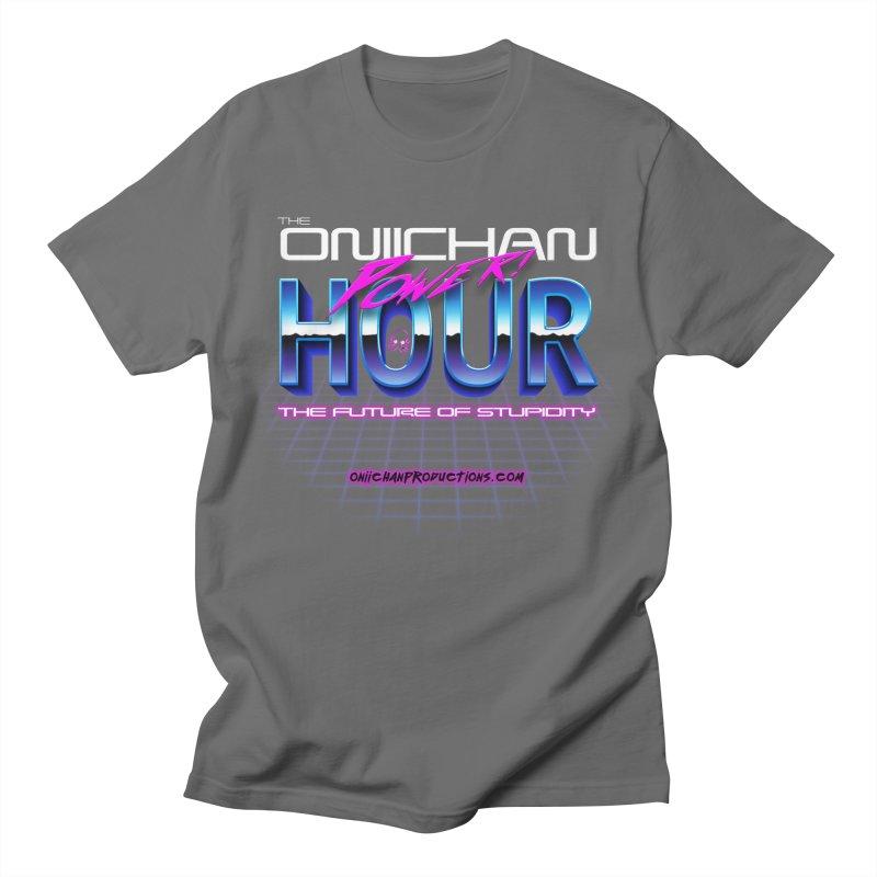 Oniichan Power Hour Men's T-Shirt by OniiChan's Artist Shop