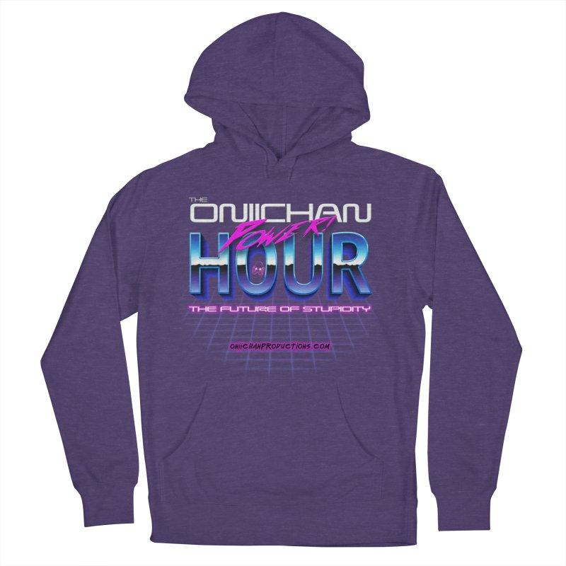 Oniichan Power Hour Women's Pullover Hoody by OniiChan's Artist Shop