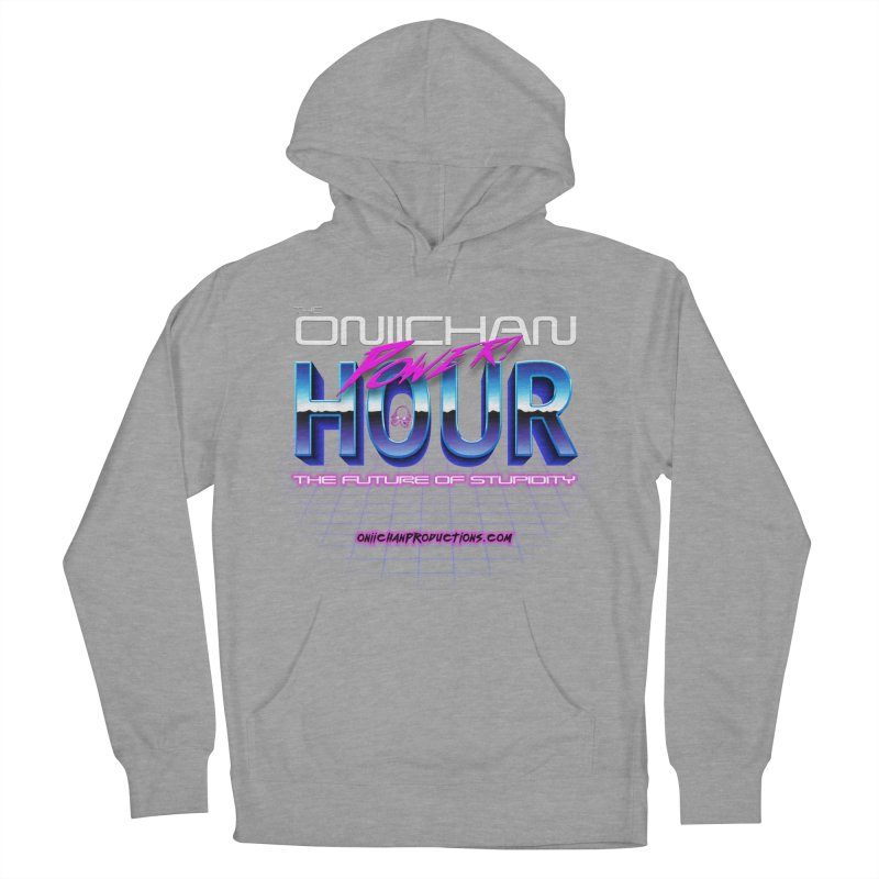 Oniichan Power Hour Women's French Terry Pullover Hoody by OniiChan's Artist Shop