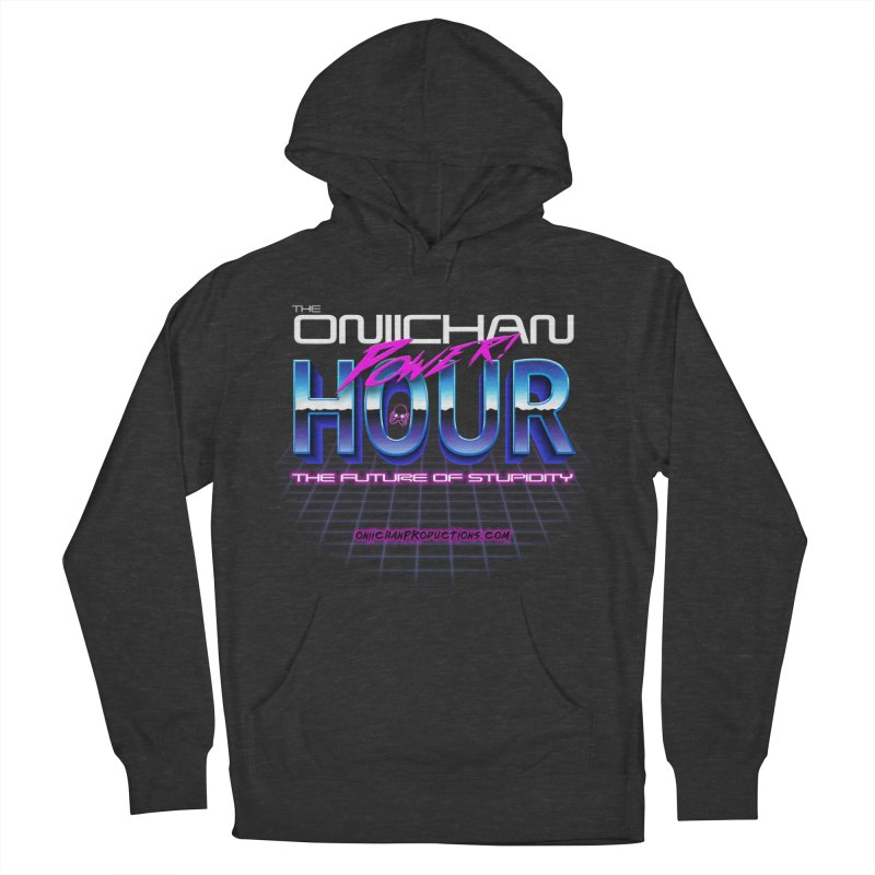 Oniichan Power Hour Men's French Terry Pullover Hoody by OniiChan's Artist Shop