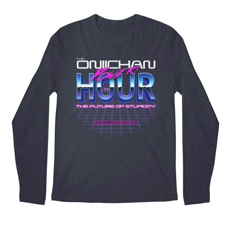 Oniichan Power Hour Men's Longsleeve T-Shirt by OniiChan's Artist Shop
