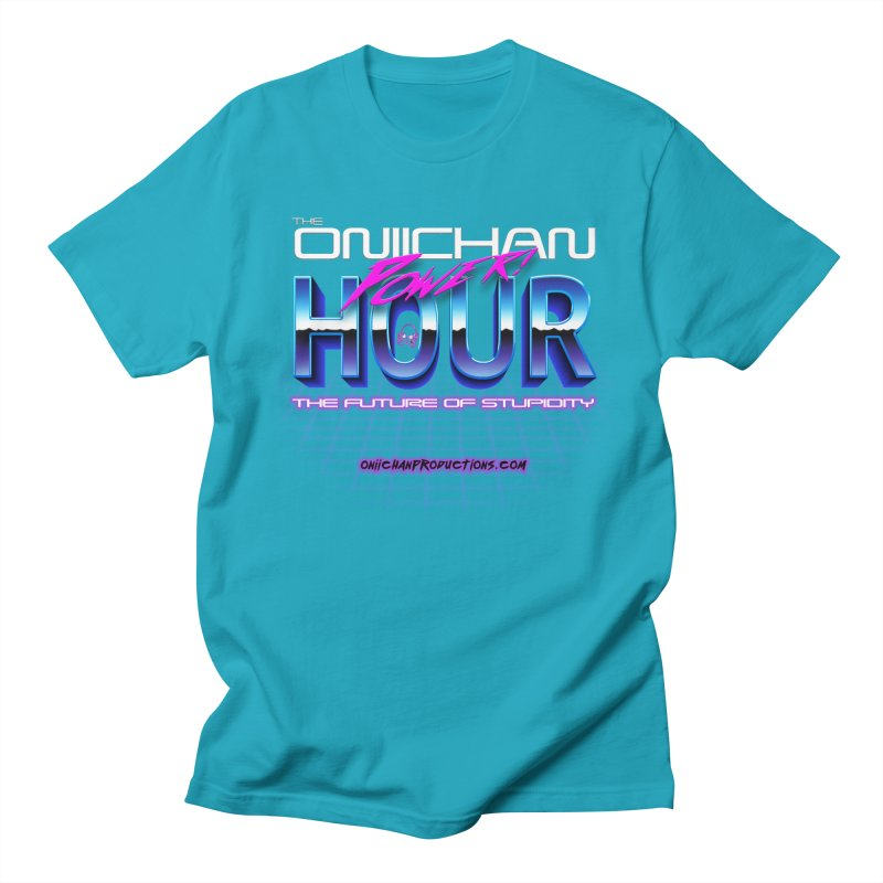 Oniichan Power Hour Women's Regular Unisex T-Shirt by OniiChan's Artist Shop