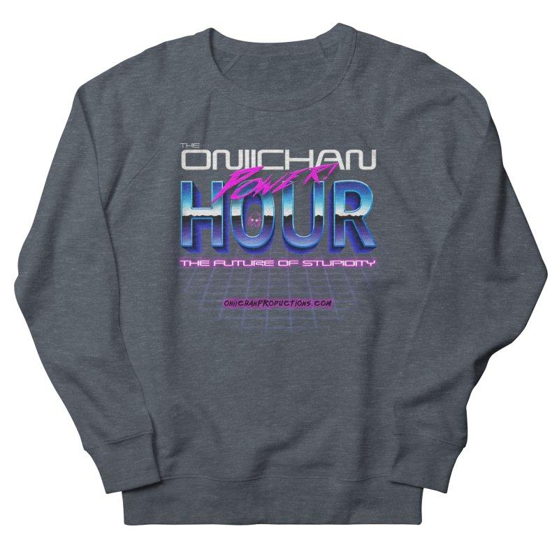 Oniichan Power Hour Women's Sweatshirt by OniiChan's Artist Shop