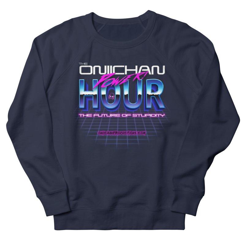 Oniichan Power Hour Women's French Terry Sweatshirt by OniiChan's Artist Shop