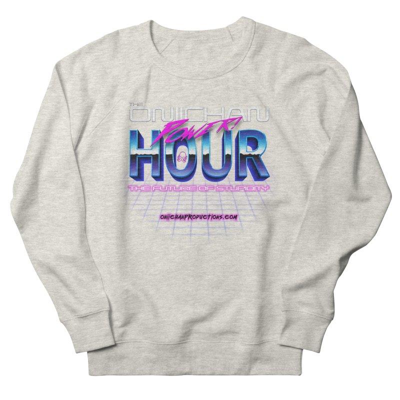 Oniichan Power Hour Men's French Terry Sweatshirt by OniiChan's Artist Shop