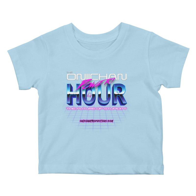 Oniichan Power Hour Kids Baby T-Shirt by OniiChan's Artist Shop