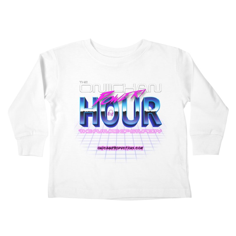 Oniichan Power Hour Kids Toddler Longsleeve T-Shirt by OniiChan's Artist Shop
