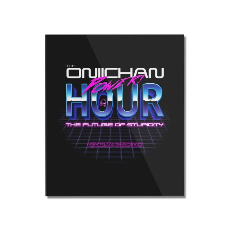 Oniichan Power Hour Home Mounted Acrylic Print by OniiChan's Artist Shop