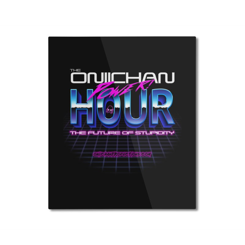 Oniichan Power Hour Home Mounted Aluminum Print by OniiChan's Artist Shop