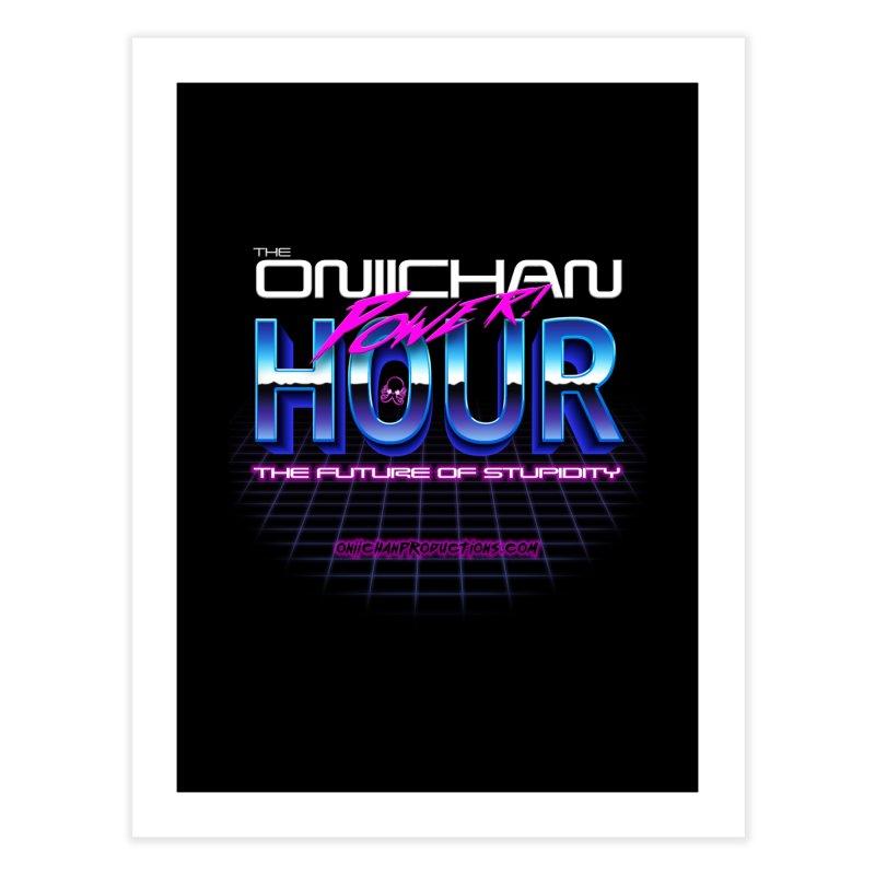 Oniichan Power Hour Home Fine Art Print by OniiChan's Artist Shop