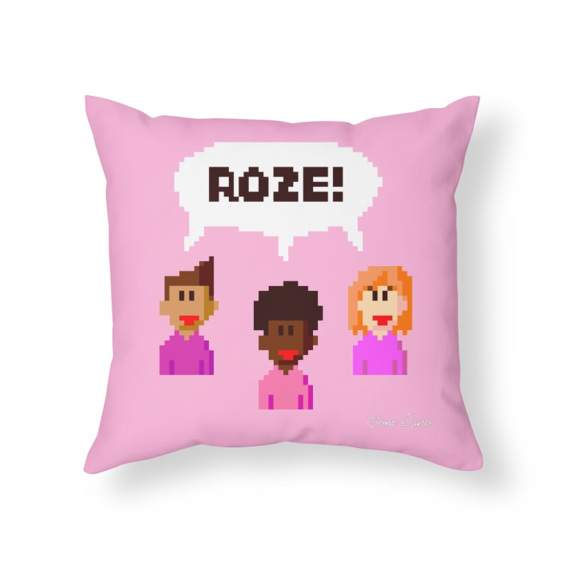 Roze! Home Throw Pillow by Oom Dano's Winkeltje