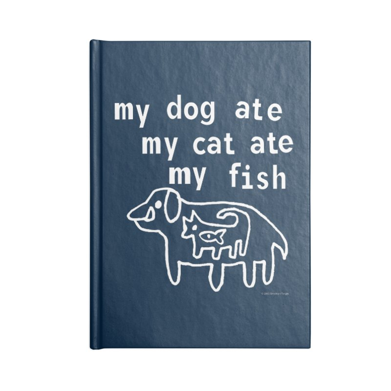 My Dog Ate My Cat Ate My Fish Accessories Lined Journal Notebook by Oopsy Daisy