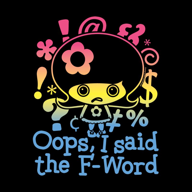 I said the F-Word (Rainbow) in  by Oopsy Daisy