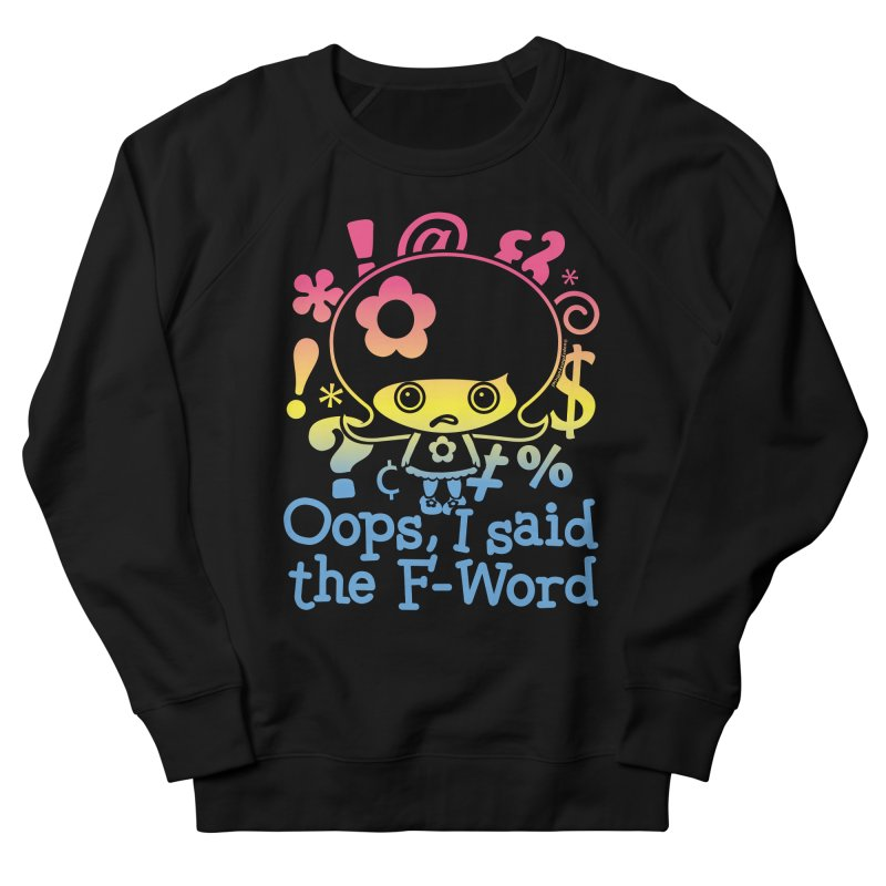 Oops, I said the F-Word (Rainbow) Men's Sweatshirt by Oopsy's Shop