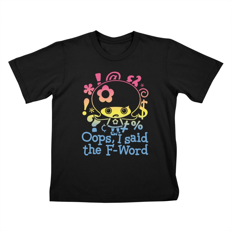 Oops, I said the F-Word (Rainbow) Kids T-Shirt by Oopsy's Shop