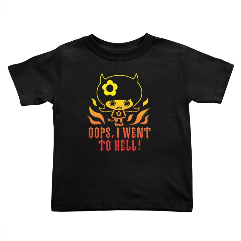 Oops, I Went To Hell (Flame Fade) Kids Toddler T-Shirt by Oopsy's Shop