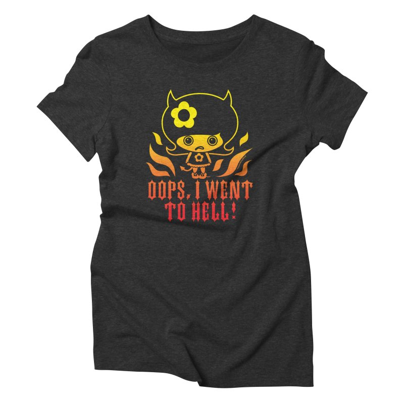 Oops, I Went To Hell (Flame Fade) Women's T-Shirt by Oopsy's Shop