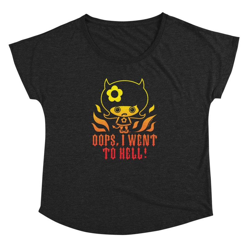 Oops, I Went To Hell (Flame Fade) Women's Scoop Neck by Oopsy's Shop