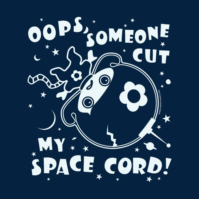 Someone Cut My Space Cord! in  by Oopsy Daisy