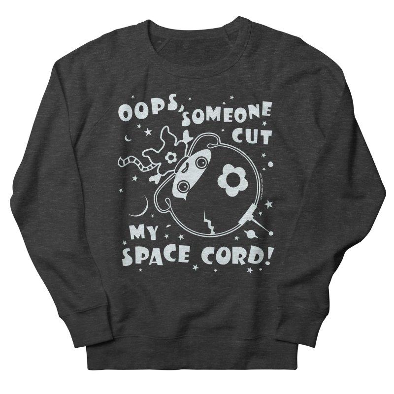 Oops, Someone Cut My Space Cord! Women's Sweatshirt by Oopsy's Shop