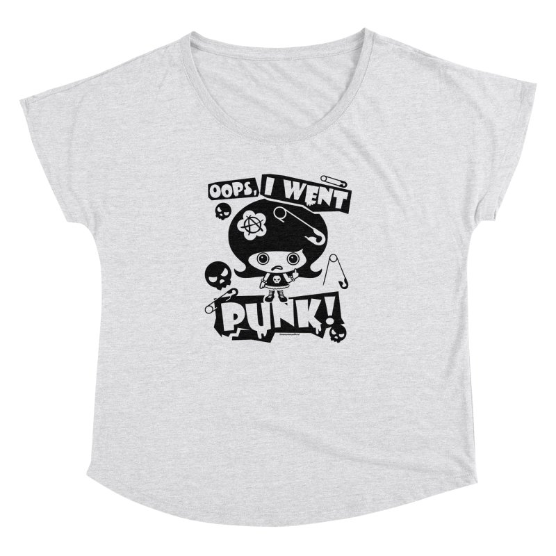 Oops, I Went Punk! (Black on White) Women's Dolman Scoop Neck by Oopsy Daisy