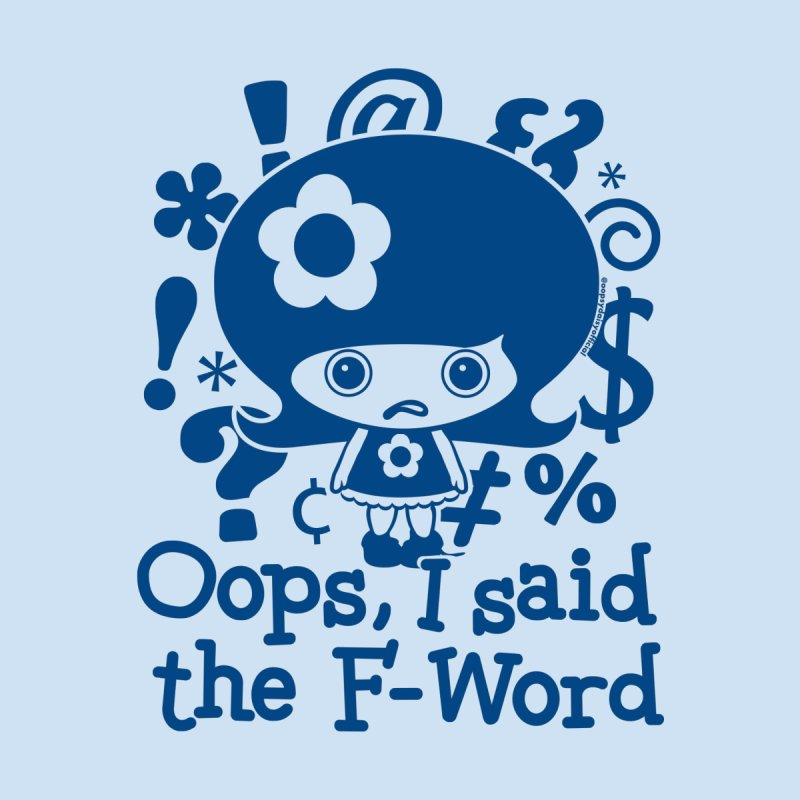 I Said The F-Word (Blue) in  by Oopsy Daisy