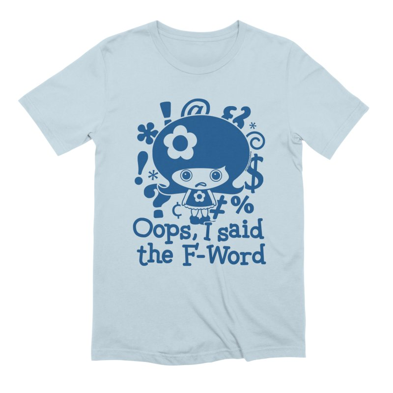 Oops, I Said The F-Word (Blue) Men's T-Shirt by Oopsy Daisy