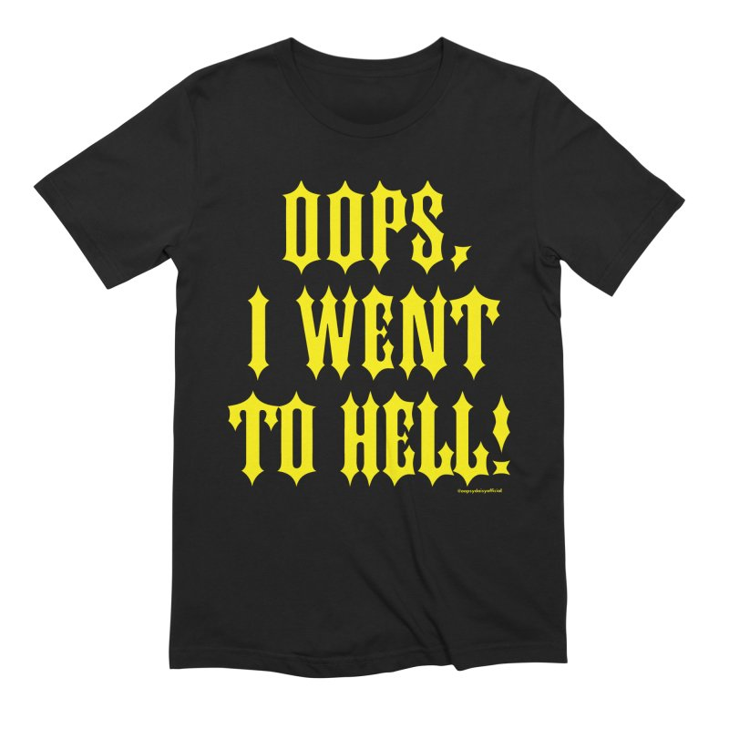 Oops, I Went To Hell! (Text) Men's T-Shirt by Oopsy Daisy