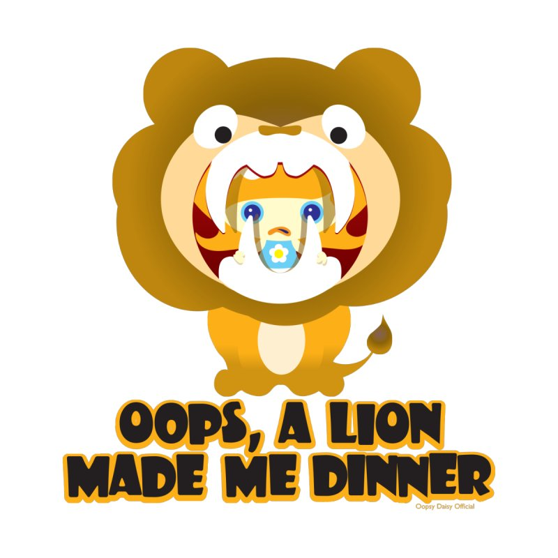 A Lion Made Me Dinner in  by Oopsy Daisy
