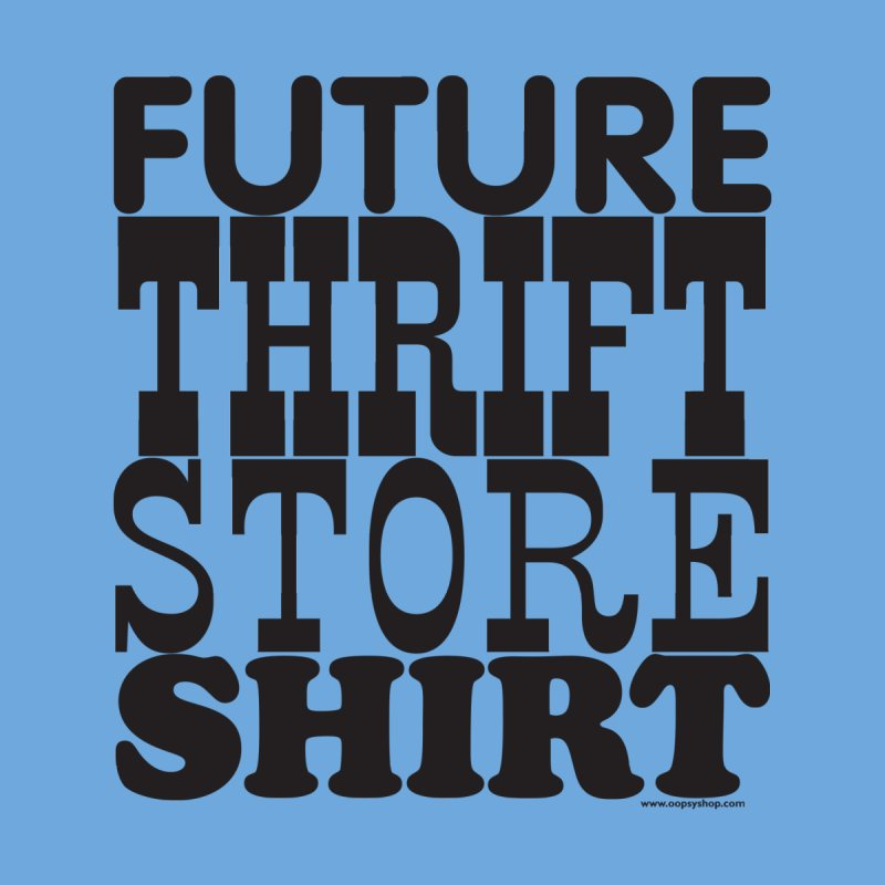 Future Thrift Store Shirt by Oopsy Daisy