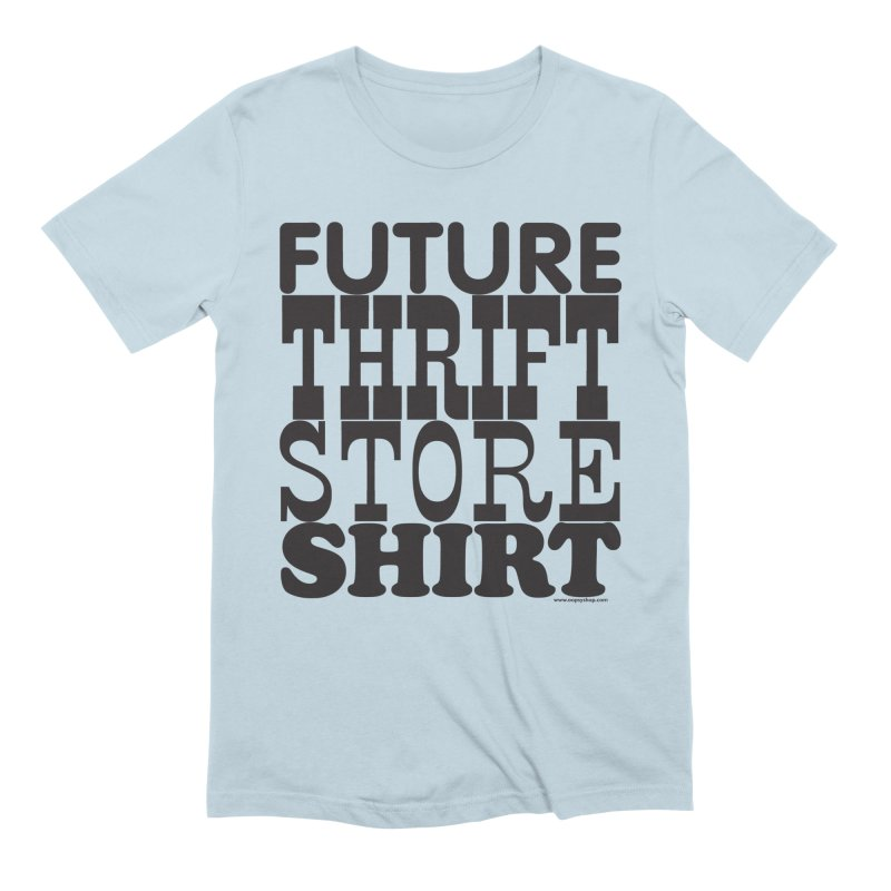Future Thrift Store Shirt Men's T-Shirt by Oopsy Daisy