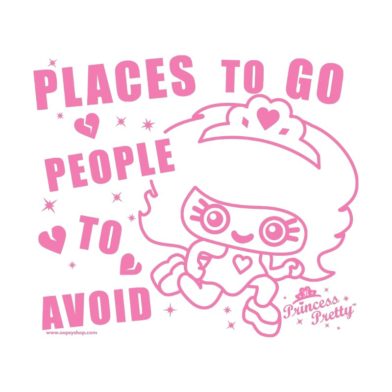 Places To Go People To Avoid by Oopsy Daisy