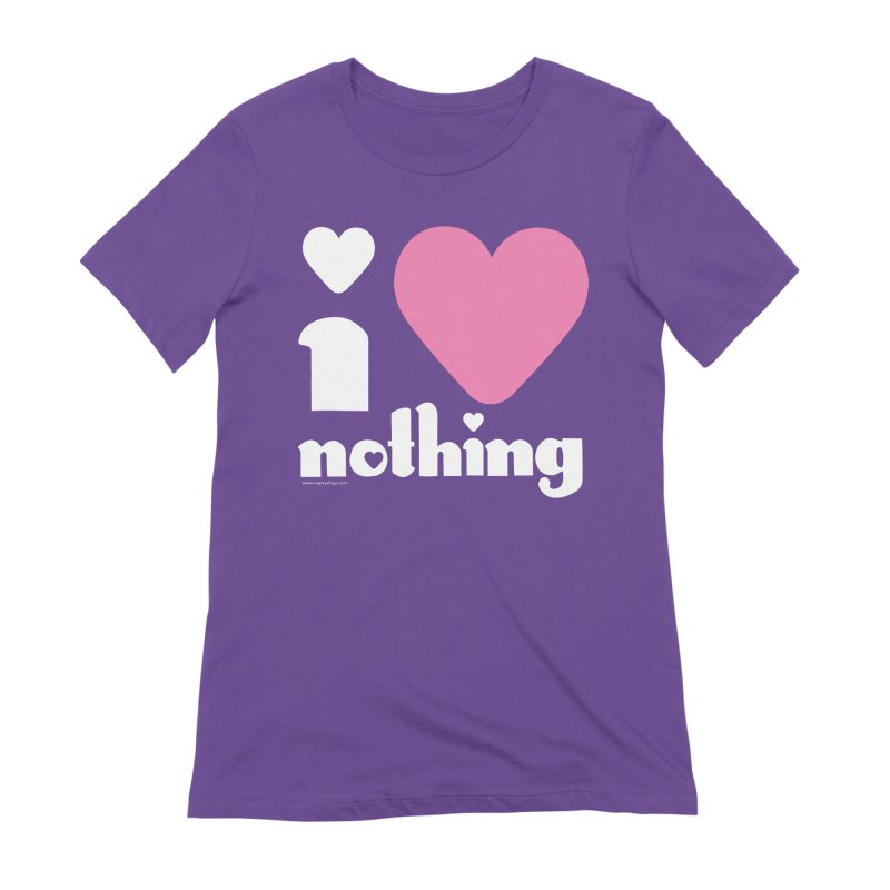 I Love Nothing Women's Extra Soft T-Shirt by Oopsy Daisy