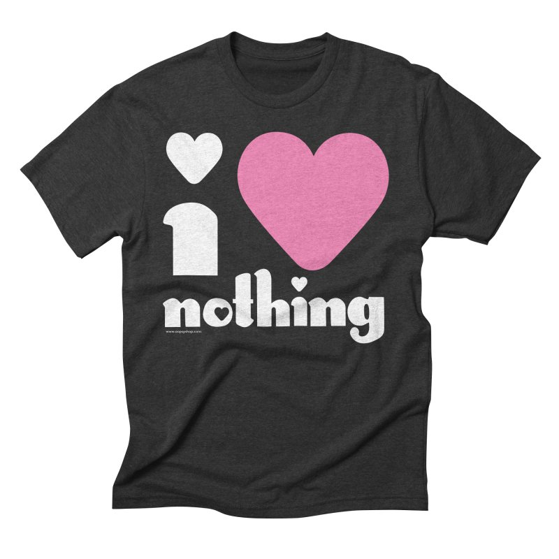 I Love Nothing Men's Triblend T-Shirt by Oopsy Daisy